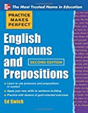 Practice Makes Perfect English Pronouns and Prepositions, Second Edition