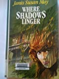 Where Shadows Linger, Janis S. May, 079271766X