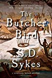 The Butcher Bird: A Somershill Manor Mystery by S. D. Sykes (2016-04-04)