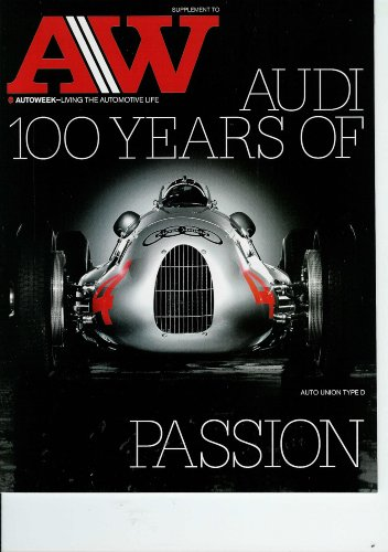 Audi 100 Type - AutoWeek Supplement December 2009 Audi 100 Years of Passion