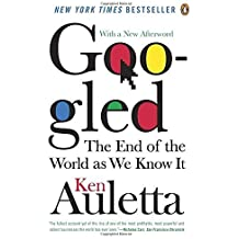 Googled: The End of the World As We Know It by Ken Auletta (2010-10-26)
