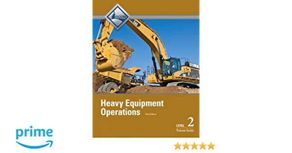 Heavy equipment operations level 2 trainee guide 3rd edition heavy equipment operations level 2 trainee guide 3rd edition nccer 9780133402513 amazon books fandeluxe Choice Image