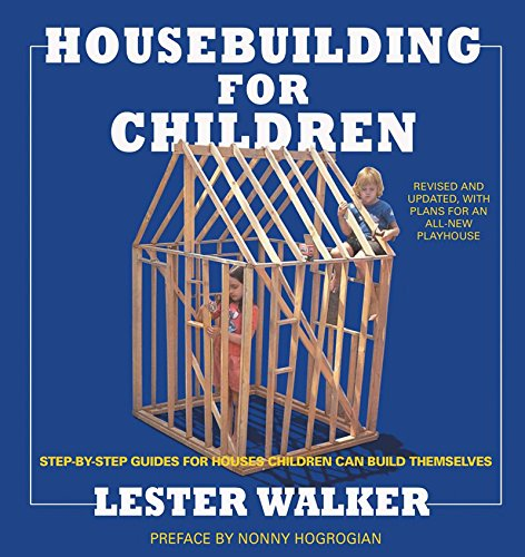 Housebuilding for Children 2nd ed: Step-By-Step Guides For Houses Children Can Build Themselves ebook