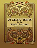 20 Celtic Tunes for the Bowed Psaltery