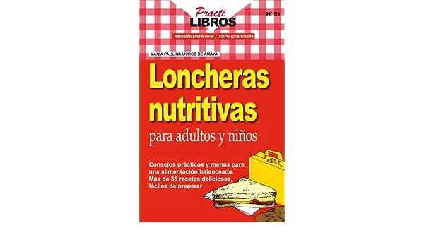Amazon.com: Loncheras Nutritivas Para Adultos y Niños (Practilibros nº 51) (Spanish Edition) eBook: MARÍA PAULINA UCRÓS DE AMAYA, ...