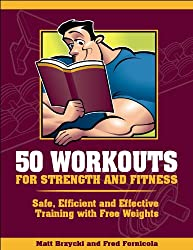 50 Workouts for Strength and Fitness: Safe, Efficient and Effective Training with Free Weights