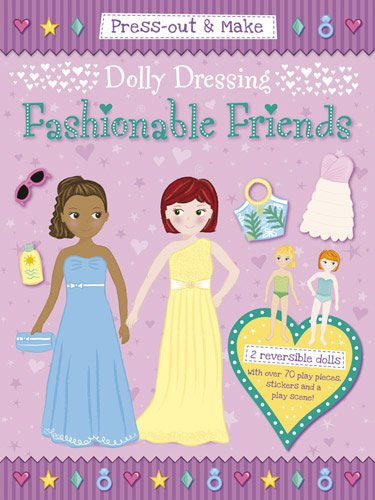 Press-Out & Make Dolly Dressing -- Fashionable Friends (Dover Paper Dolls)
