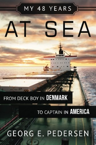 My 48 years at Sea: From Deck Boy in Denmark to Captain in America ebook