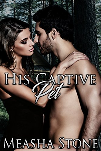 His Captive Pet (Owned and Protected Book - Shower Marina