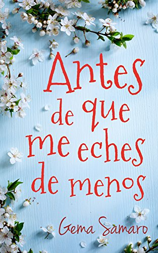 Antes de que me eches de menos (Spanish Edition)
