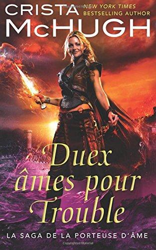 Deux ames pour Trouble (La saga de la porteuse d'ame) (Volume 1)  [McHugh, Crista] (Tapa Blanda)
