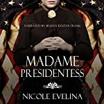 Madame Presidentess | Nicole Evelina