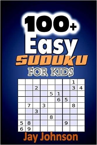 100+ Easy Sudoku For Kids Volume 1: The Large Print Sudoku