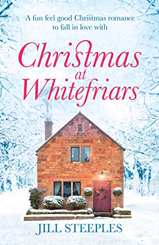 Christmas at Whitefriars: A fun feel good Christmas romance to fall in love with