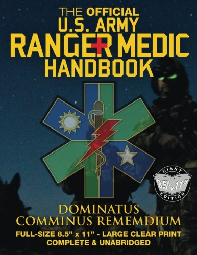 The Official US Army Ranger Medic Handbook - Full Size Edition: Master Close Combat Medicine! Giant 8.5