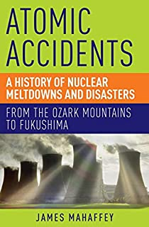 Plentiful energy the story of the integral fast reactor the atomic accidents a history of nuclear meltdowns and disasters from the ozark mountains to fandeluxe Gallery