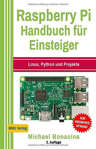Raspberry Pi  Handbuch Für Einsteiger  Linux Python Und Projekte