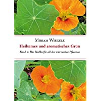 Heilsames und aromatisches Grün, Band 1: Die Heilkräfte all der essbaren und würzenden Pflanzen, Band 1
