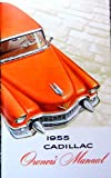 1955 CADILLAC OWNERS INSTRUCTION & OPERATING MANUAL - USERS GUIDE. including Series 62 Deville, 75 Fleetwood, Eldorado, 60 Special Fleetwood - 55