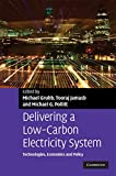 Delivering a Low Carbon Electricity System: Technologies, Economics and Policy (Department of Applied Economics Occasional Papers)
