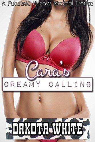 Cara's Creamy Calling: A Futuristic Hucow Medical ()