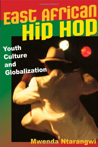 East African Hip Hop: Youth Culture and Globalization (Interp Culture New Millennium)