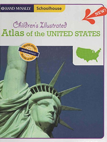 - Children's Illustrated Atlas of the United States (Rand McNally, Schoolhouse)