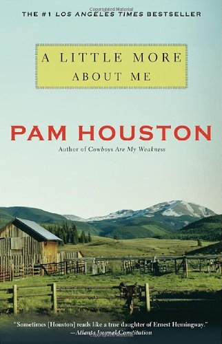A Little More About Me by Pam Houston (2013-01-28) ()