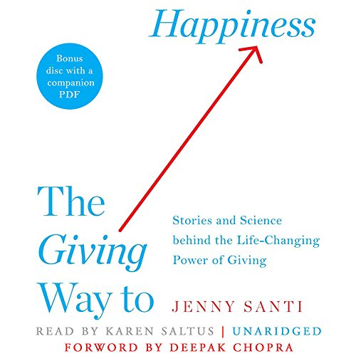 The Giving Way to Happiness: Stories and Science Behind the Life-Changing Power of Giving: Library Edition by Blackstone Pub