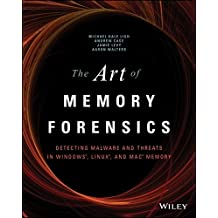The Art of Memory Forensics: Detecting Malware and Threats in Windows, Linux, and Mac Memory
