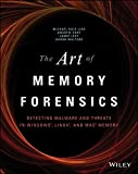 The Art of Memory Forensics: Detecting Malware and Threats in Windows, Linux, and Mac Memory.