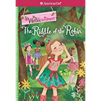 The Riddle of the Robin (American Girl: Welliewishers)