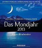 Das Mondjahr 2013: Abreißkalender