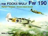 The Focke-Wulf FW 190, Heinz J. Nowarra, 0887403549