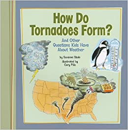 How Do Tornadoes Form?: And Other Questions Kids Have About ...