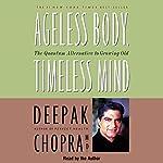 Ageless Body, Timeless Mind | Deepak Chopra MD