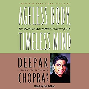 Ageless Body, Timeless Mind Audiobook