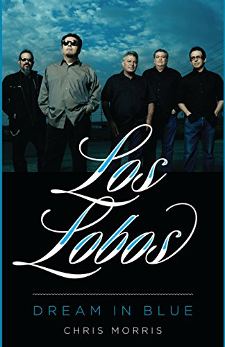 Pdf eBooks Los Lobos: Dream in Blue (American Music)