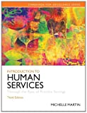 Introduction to Human Services : Through the Eyes of Practice Settings, Martin, Michelle E., 0205848052