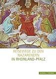 Reisewege Zu Den Nazarenern in Rheinland-Pfalz, Suhr, Norbert and Direktion Landesmuseum Mainz, Direktion, 3795426499