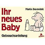 Ihr neues Baby: Gebrauchsanleitung