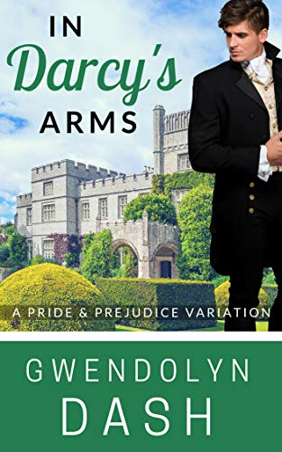 In Darcy's Arms: A Pride & Prejudice Variation