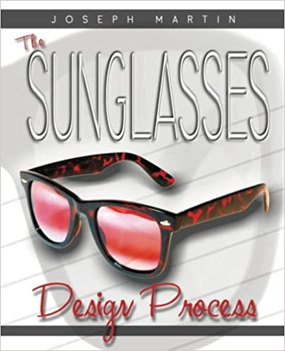 The Sunglasses Design Process: Create your own line of fashion ...