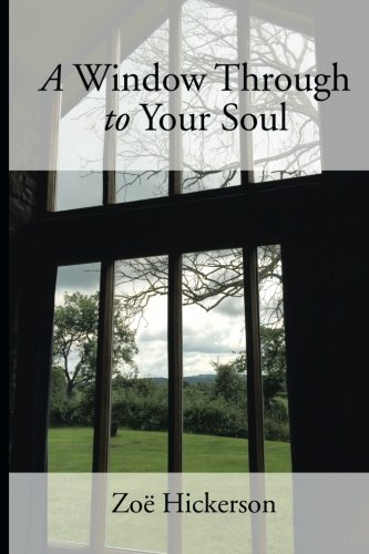 A Window Through to Your Soul
