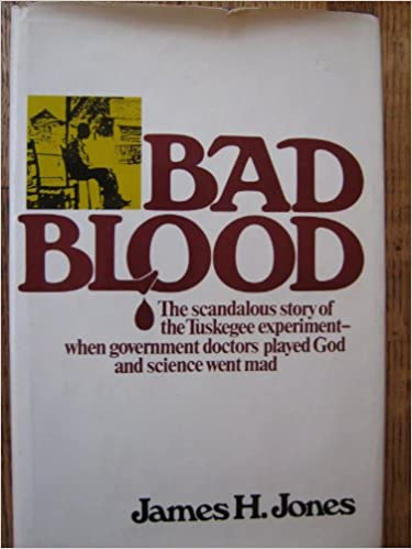 Bad blood the tuskegee syphilis experiment james h jones bad blood the tuskegee syphilis experiment james h jones 9780029166703 amazon books fandeluxe Image collections