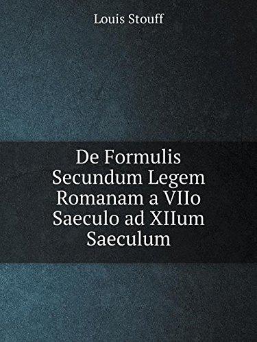 Download De Formulis Secundum Legem Romanam a VIIo Saeculo ad XIIum Saeculum (French Edition) pdf epub