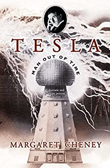 Tesla: Man Out of Time by [Cheney, Margaret]