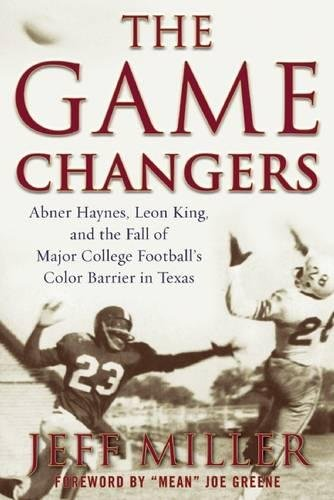 Search : The Game Changers: Abner Haynes, Leon King, and the Fall of Major College Football's Color Barrier in Texas