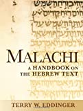 Malachi : A Handbook on the Hebrew Text, Eddinger, Terry W., 1602584273