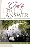 God's Daily Answer for Mothers, Elm Hill Books Staff, 1404184783